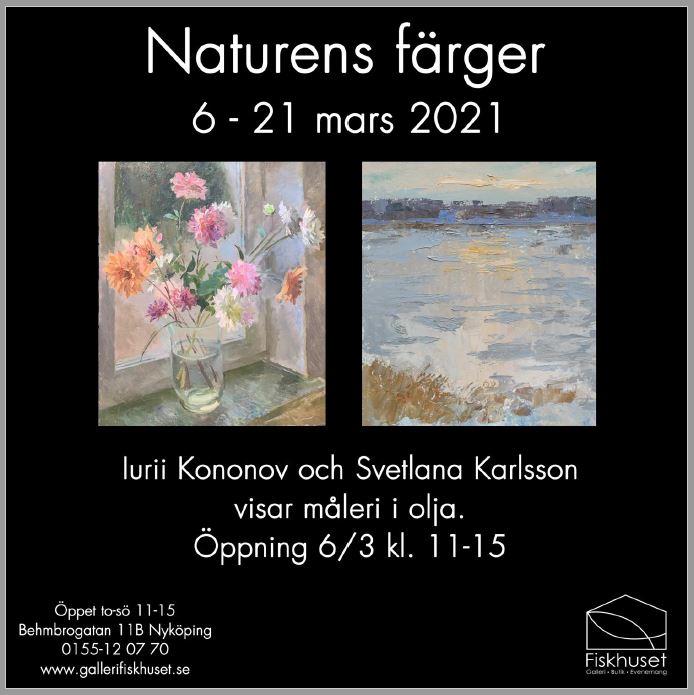 """6 mars 2021 Utställning """"Naturens färger"""": Iurii Kononov, Svetlana Karlsson (Nyköping)"""